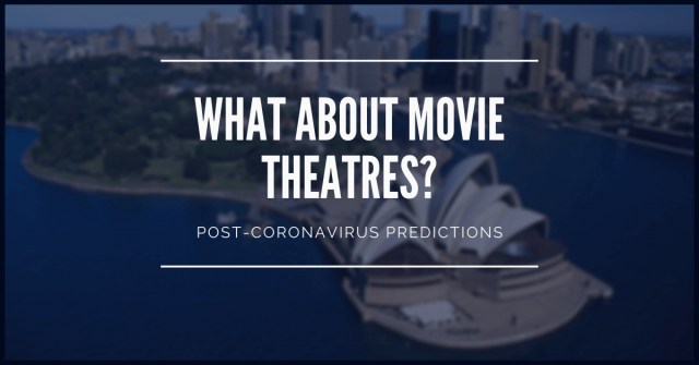 What happens to movie theatres after Coronavirus?